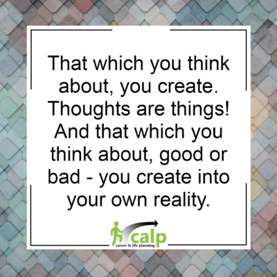 that which you think, you create
